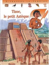 Tizoc, le petit aztèque