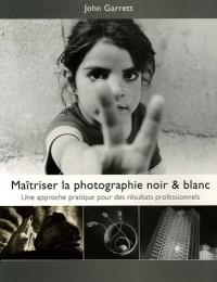 Maîtriser la Photographie Noir & Blanc : Une approche pratique pour des résultats professionnels