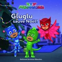 Gluglu sauve Noël!