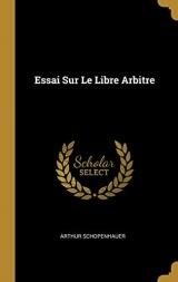 Essai Sur Le Libre Arbitre