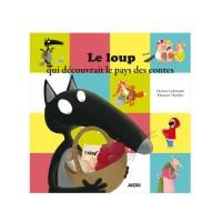 Le Loup Qui Decouvrait le Pays des Contes (Mes Ptits Albums)