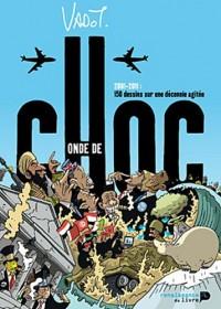 Onde de choc : 2001-2011 : 150 dessins sur une décennie agitée