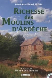 Richesse des Moulins d Ardeche
