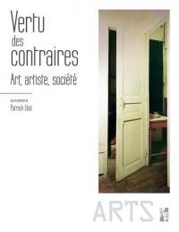 Vertu des contraires : Art, artiste, société