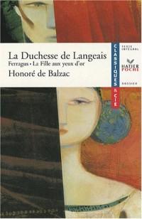 La Duchesse de Langeais : Suivi de Ferragus et La Fille aux yeux d'or