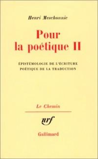 Pour la poétique, tome II : Epistémologie de l'écriture