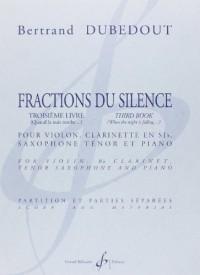 Fractions du Silence - 3e Livre