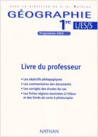 Géographie 1re L/ES/S : Livre du professeur
