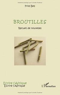 Broutilles: Recueil De Nouvelles