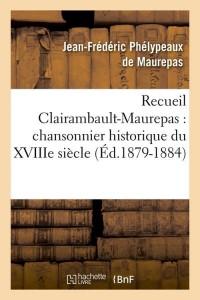 Recueil Clairambault Maurepas  ed 1879 1884
