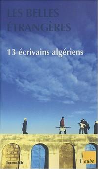 Les Belles étrangères : 13 écrivains algériens
