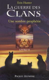 La guerre des clans, Tome 6 : Une sombre prophétie