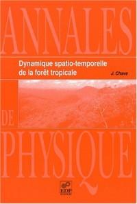 Dynamique spatio temporelle de la foret tropicale