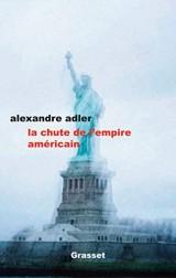 La chute de l'empire américain: essai