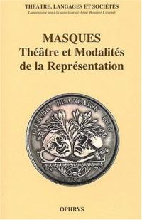 Masques : Théâtre et modalités de la représentation