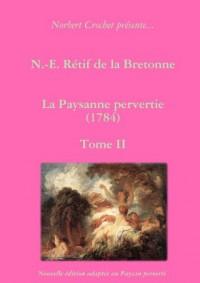 N.-E. Rétif de la Bretonne - La Paysanne pervertie Tome II