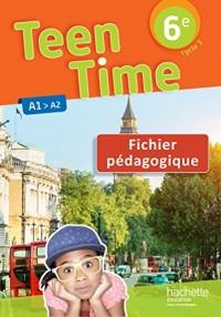 Teen Time anglais cycle 3 / 6e - Fichier pédagogique - éd. 2017