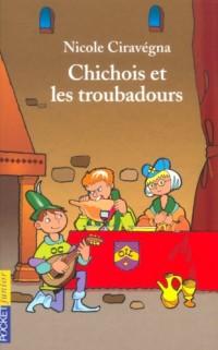 Chichois et les Troubadours