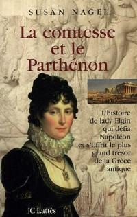 La comtesse et le Parthénon : L'histoire de lady Elgin qui défia Napoléon et s'offrit le plus grand trésor de la Grèce antique