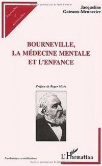 Bourneville, la médecine mentale et l'enfance : L'humanisation du déficient mental au XIXème siècle