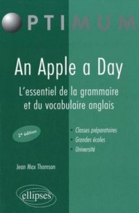 An apple a day l'essentiel de la grammaire & du vocabulaire anglais