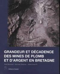 Grandeurs et splendeurs des mines d'argent en Bretagne