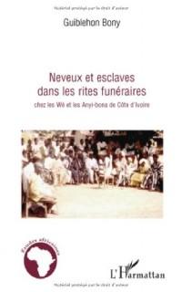 Neveux et esclaves dans les rites funéraires chez les Wè et les Anyi-bona de Côte d'Ivoire