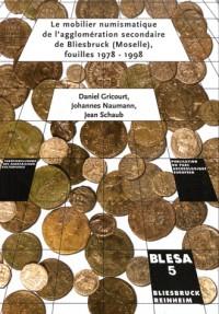 Le mobilier numismatique de l'agglomération secondaire de Bliesbruck (Moselle), fouilles 1978-1998