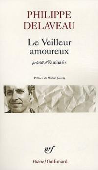 Le Veilleur amoureux / Eucharis