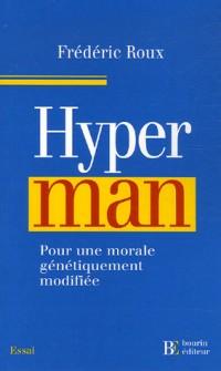 Hyperman : Pour une morale génétiquement modifiée