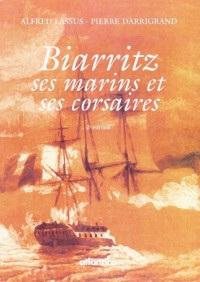 Biarritz : ses marins et ses corsaires