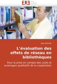L?évaluation des effets de réseau en bibliothèques: Pour la prise en compte des coûts et avantages qualitatifs de la coopération