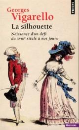 La Silhouette - Naissance d'un défi du XVIIIe siècle à nos jours [Poche]
