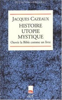 Histoire utopie mystique : Ouvrir la Bible comme un livre