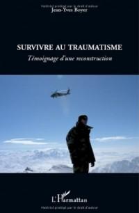Survivre au traumatisme : Témoignage d'une reconstruction