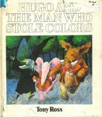 Hugo et l'homme qui volait les couleurs (Les Albums Duculot)