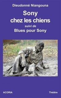 Sony Chez les Chiens Suivi de Blues pour Sony