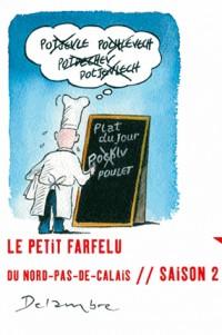 Le Petit Farfelu du Nord Pas de Calais // Saison 2