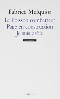Le Poisson combattant / Page en construction / Je suis drôle