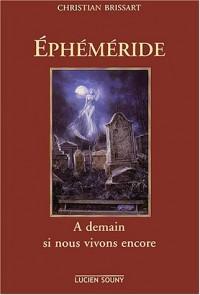 Ephéméride : A demain si nous vivons encore