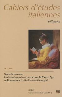 Filigrana, N° 10/2009 : Nouvelle et roman : Les dynamiques d'une interaction du Moyen Age au Romantisme (Italie, France, Allemagne)