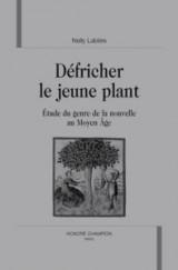 Défricher le jeune plant : étude du genre de la nouvelle au Moyen Age