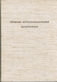 Probleme mittelhochdeutscher Erzählformen. Marburger Colloquium 1969.