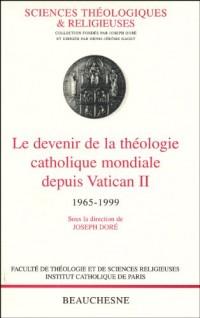 Le devenir de la théologie catholique mondiale depuis le Vatican