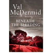 BENEATH THE BLEEDING BY (MCDERMID, VAL) PAPERBACK