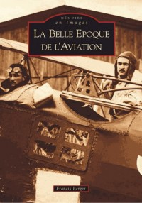 La Belle Epoque de l'aviation