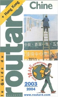 Guide du Routard : Chine 2003/2004