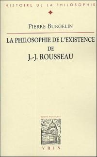 La philosophie de l'existence de J-J Rousseau