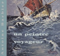 Antoine Barbier, un peintre voyageur