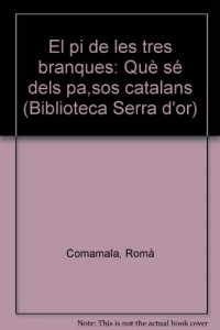 El pi de les tres branques: Què sé dels pa,sos catalans (Biblioteca Serra d'or)